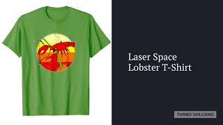 LASER SPACE LOBSTER T-SHIRT Launch Promo!
