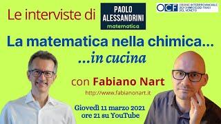 """La matematica nella chimica... in cucina - Diretta #7 con Fabiano Nart (""""Le interviste"""")"""