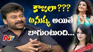 Chiranjeevi About Anushka & Kajal Aggarwal || Ram Charan || Khaidi No150 || NTV