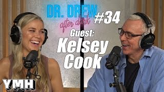 Dr. Drew After Dark w/ Kelsey Cook | Ep. 34
