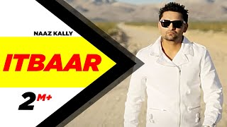 Itbaar | Naaz KaLLy | Mr. Vgrooves | Latest Punjabi Songs 2016 | Official Video | Speed Records
