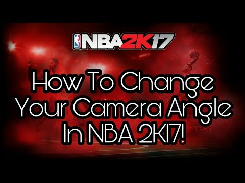 How To Change Your Camera Angle In NBA 2K17!
