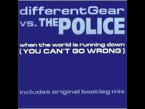 Different Gear vs The Police - When The World Is Running Down (Different Gear Dub) mp3