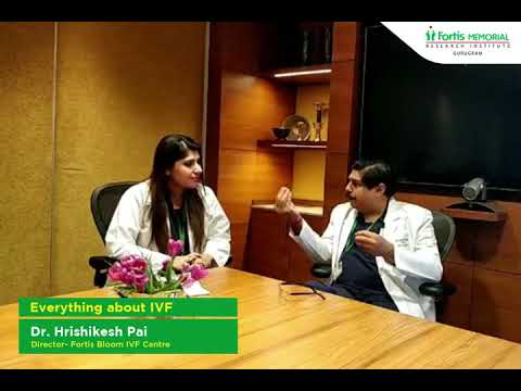 Everything About IVF with Dr  Hrishikesh Pai | Fortis
