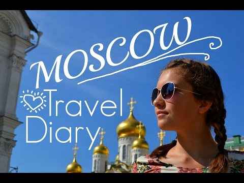 MOSCOW Travel Diary ... 2016