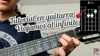 Baixar Viajamos al infinito Big Stan Cover y como tocar la canción en guitarra 🎸