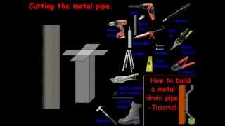 How to build a metal drain pipe-Tutorial.