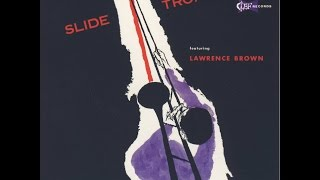 Lawrence Brown - Down the Street 'Round the Corner Blues Jazz Trombone Transcription