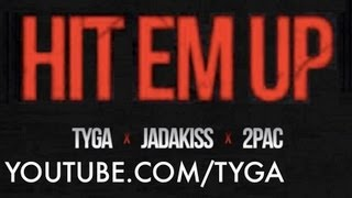 Tyga - Hit Em Up ft 2pac, Jadakiss [HOTEL CALIFORNIA]