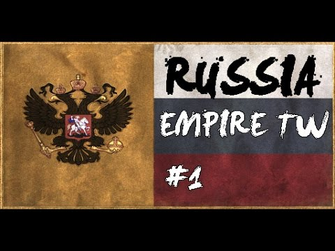 Ep1 READY THE COSSACKS  - Russia Empire Total War Campaign (DM 8.0.1)