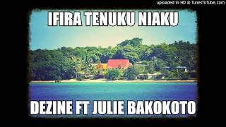 Dezine Ft Julie - Ifira Tenuku Niaku [Pacific Vibes 2015]