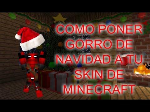 TUTORIAL NAVIDADCOMO PONER GORRO DE NAVIDAD A TU SKIN DE MINECRAFT - Skin para minecraft pe de navidad