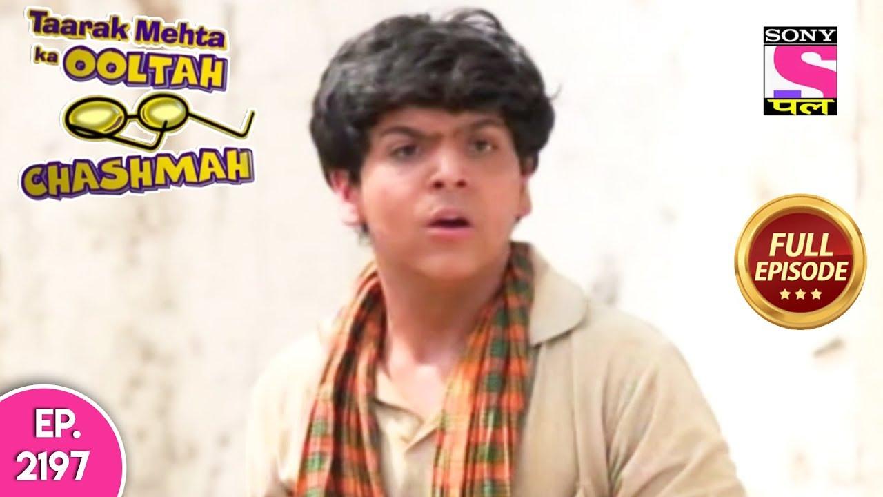 Taarak Mehta Ka Ooltah Chashmah - Full Episode 2197 - 22nd July, 2019