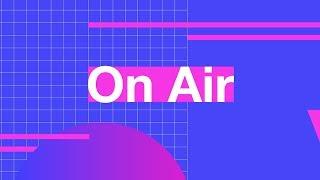 On Air – трейлер канала