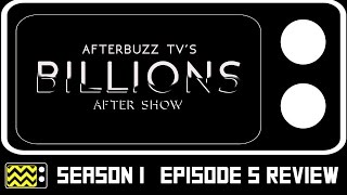 Billions Season 1 Episode 5 Review w/ Kelly AuCoin | AfterBuzz TV