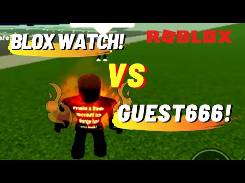 BLOX WATCH vs GUEST 666