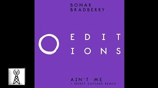 Bonar - Aint Me (Spirit Catcher Remix)