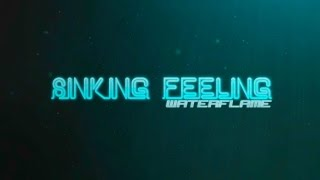 Repeat youtube video Waterflame - Sinking feeling