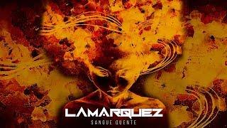 LAMARQUEZ - Sangue Quente (Clipe Oficial)