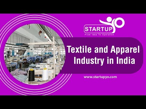 Textile and Apparel industry in India - StartupYo