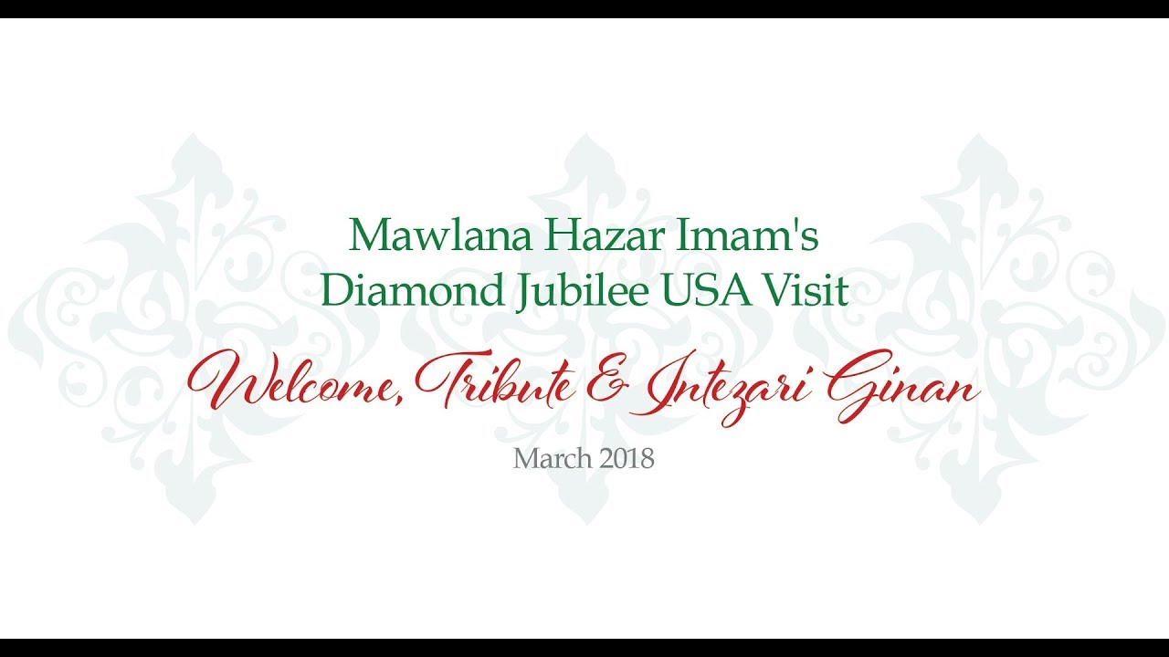 Mawlana Hazar Imam's Diamond Jubilee USA Visit March 2018 – Welcome