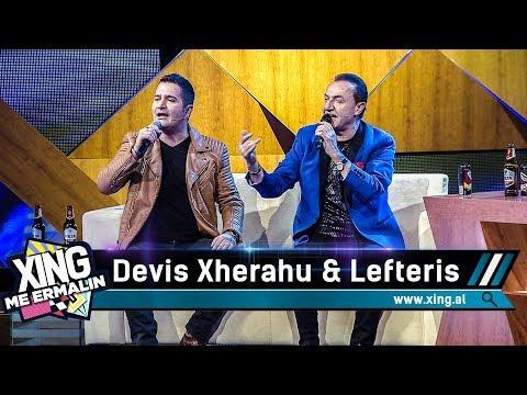 Xing me Ermalin 63 - Lefteris Pantazis dhe Devis Xherahu