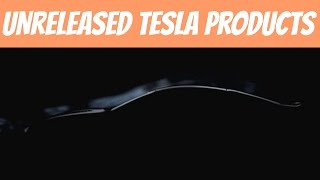 4 UNreleased Tesla Products That Will Change The World | And The Little We Know About Them