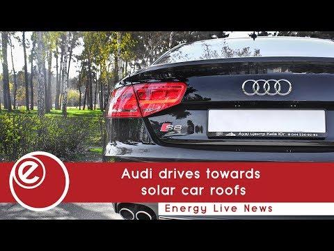 Audi drives towards solar car roofs