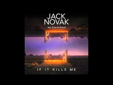 Jack Novak - If It Kills Me (Ft. Blackbear) (Extended Mix) (Lyrics + HD)