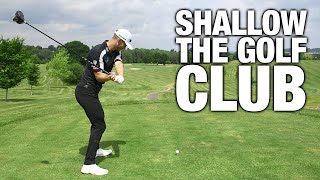 How To SHALLOW The Golf Club I…