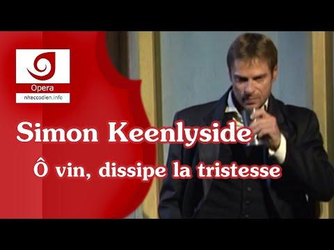 [Simon Keenlyside] Ô vin, dissipe la tristesse
