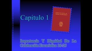 OGMR Capítulo 1 La Importancia y Dignidad de la Celebración Litúrgica