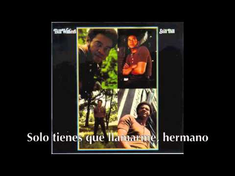 Bill Withers - Lean on me (subtitulada español)