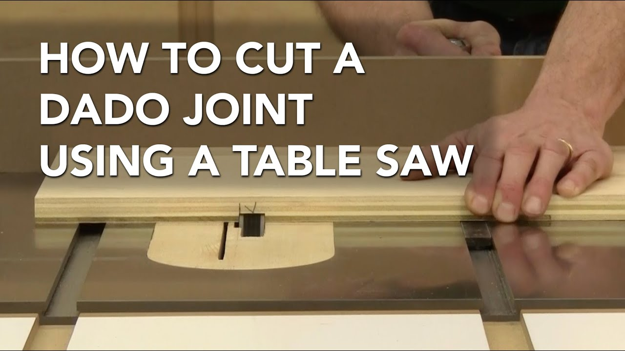 How To Cut A Dado With A Table Saw Youtube