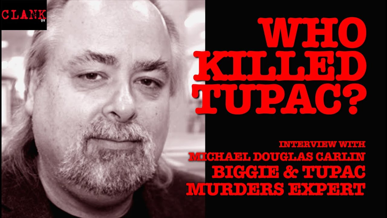 WHO KILLED TUPAC? Interview with Michael Douglas Carlin ...