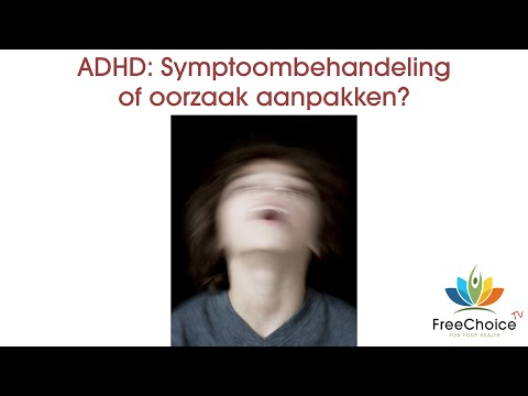 Hoofdstuk 2b. ADHD: Symptoombehandeling of oorzaak aanpakken?