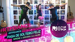 Baixar COREOGRAFIA   Paga De Solteiro Feliz - Simone & Simaria ft. Alok   #RTP DANCE