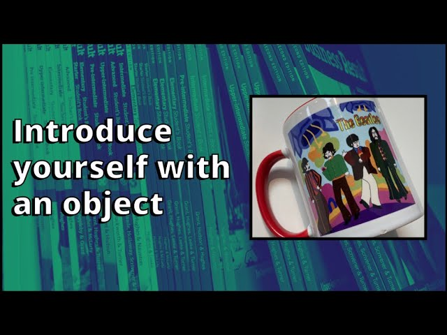Introduce yourself with an object