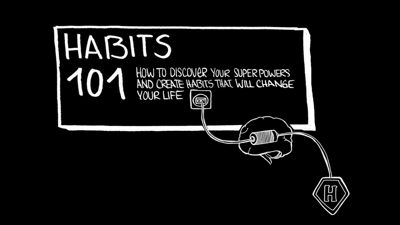 Habits 101 How To Discover Your Super Powers And Create Habits That Will Change Your Life Intro