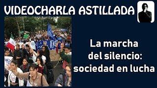 Julio Astillero. La marcha del silencio: sociedad en lucha.