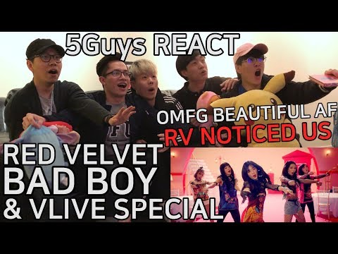 [THIRSTY FANBOYS] Red Velvet (레드벨벳) - Bad Boy (5Guys MV REACT) & VLIVE SPECIAL