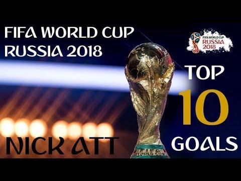 TOP 10 Goals · FIFA World Cup Russia 2018™