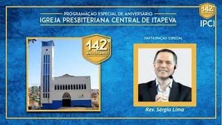 Rev. Sérgio Lima - 142 anos da IP Central de Itapeva