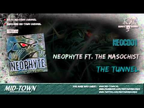 NEOPHYTE - THE TUNNEL