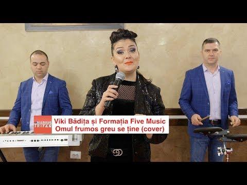 Viki Badita si Formatia Five Music - Omul frumos greu se tine (cover) 2018