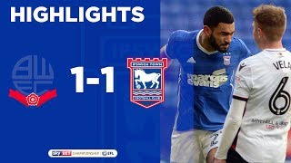 HIGHLIGHTS | Bolton 1 Ipswich Town 1