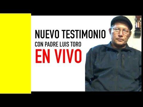 NUEVO TESTIMONIO - PADRE LUIS TORO EN VIVO