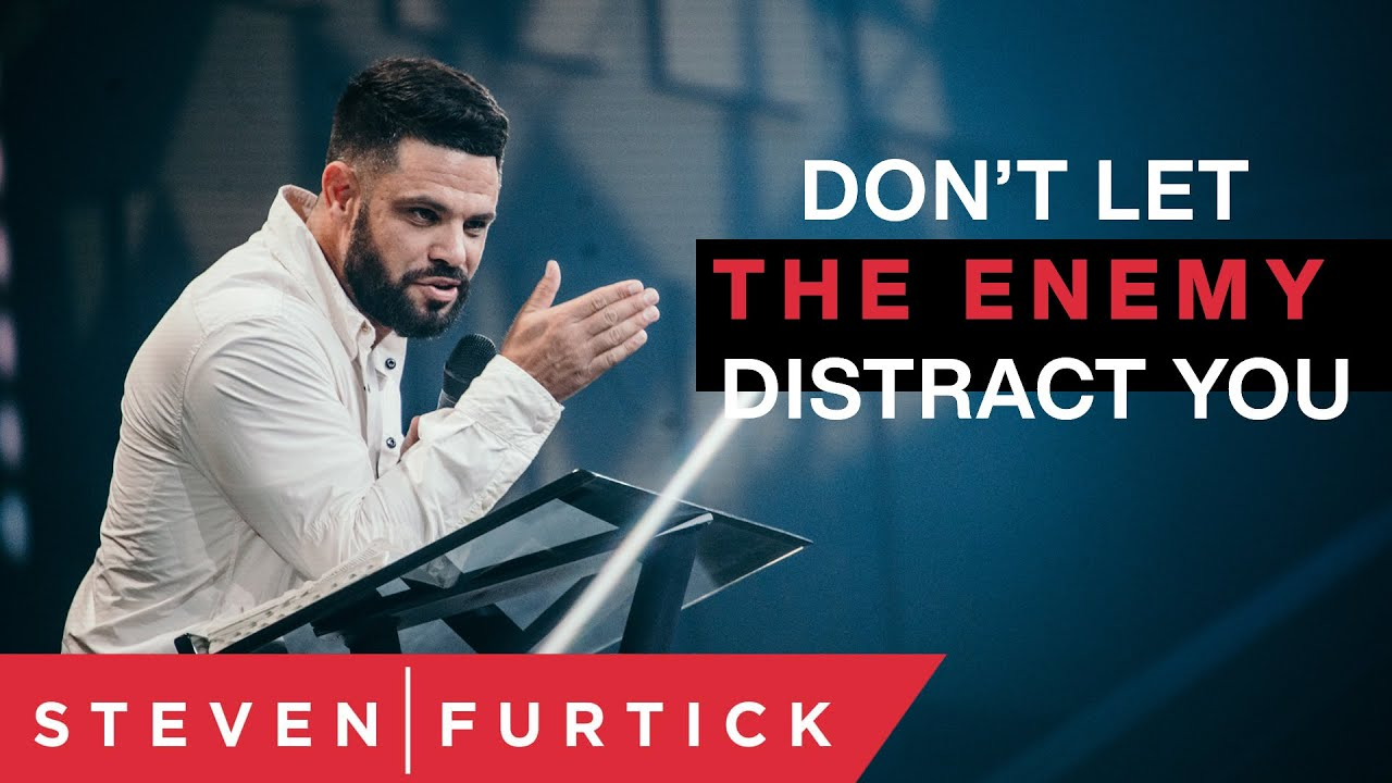Don't Let The Enemy Distract You | Pastor Steven Furtick
