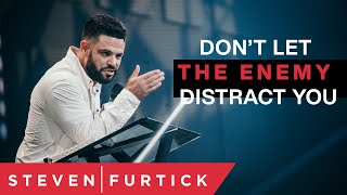 Download Don't Let The Enemy Distract You | Pastor Steven Furtick Mp3 and Videos