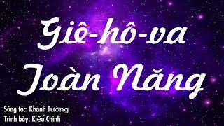 Giê-hô-va Toàn Năng - Kiều Chinh